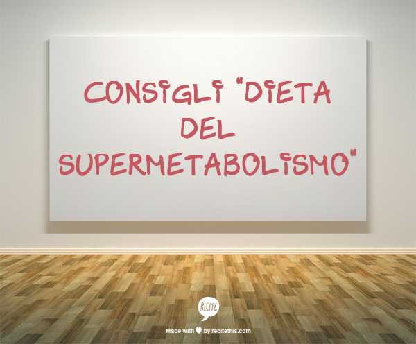 Diete Per Perdere Peso In Un Mese : Dieta del supermetabolismo elisirdelbenessere